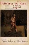 Heiresses of Russ 2012: The Year's Best Lesbian Speculative Fiction - Amal El-Mohtar, Desirina Boskovich, Sunny Moraine, Lisa Nohealani Morton, Nalo Hopkinson, Laird Barron, Anna Meadows, Katherine Fabian, Steve Berman, Connie Wilkins
