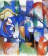 Franz Marc: 80+ Expressionist Paintings - Daniel Ankele, Denise Ankele, Franz Marc