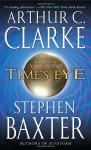 Time's Eye - Stephen Baxter, Arthur C. Clarke