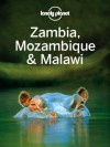 Lonely Planet Zambia, Mozambique & Malawi (Travel Guide) - Lonely Planet, Mary Fitzpatrick, Michael Grosberg, Trent Holden, Kate Morgan, Nick Ray, Richard Waters