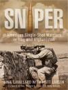Sniper: American Single-Shot Warriors in Iraq and Afghanistan - Gina Cavallaro, Matt Larsen, Jo Anna Perrin, Johnny Heller