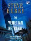 The Venetian Betrayal - Scott Brick, Steve Berry
