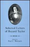 Selected Letters of Bayard Taylor - Bayard Taylor