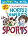A Horrid Factbook: Horrid Henry Sports - Francesca Simon, Tony Ross