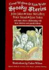 Great Writers and Kids Write Spooky Stories - Martin H. Greenberg, Jill M. Morgan, Robert E. Weinberg, Gahan Wilson