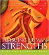 Pursuing Human Strengths: A Positive Psychology Guide - Martin Bolt