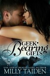 Geek Bearing Gifts (BBW Paranormal Shape Shifter Romance): A BBW in search of love + A sexy shifter who secretly loved her = Smokin' Roaring Romance (Paranormal Dating Agency Book 2) - Milly Taiden