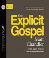 The Explicit Gospel - Matt Chandler, Jared C. Wilson, David Cochran Heath