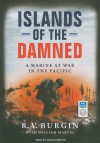 Islands of the Damned: A Marine at War in the Pacific - R.V. Burgin, William Marvel, Sean Runnette