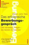 Das Erfolgreiche Bewerbungsgesprach: Die Hartesten Fragen die Besten - Martin John Yate, Thorsten Schmidt, Almuth Braun