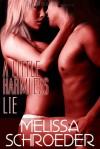 A Little Harmless Lie - Melissa Schroeder