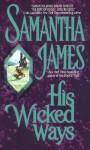 His Wicked Ways - Samantha James