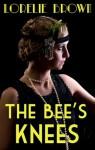 The Bee's Knees - Lorelie Brown