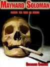 Maynard Soloman Solves The War On Drugs - Benjamin Sobieck