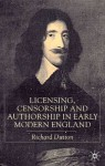Licensing, Censorship and Authorship in Early Modern England: Buggeswords - Richard Dutton