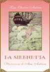 La sirenetta (edizione illustrata) (Italian Edition) - Hans Christian Andersen, Anne Anderson, Arthur Rackham, Maria Pezzé-Pascolato