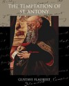 The Temptation of St. Antony - Gustave Flaubert