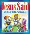 Jesus Said Bible Storybook - Carolyn Larsen