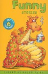 Funny Stories for 6 Year Olds - Helen Paiba, Kate Sheppard