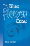 The Blue Flower Case - Nels Hanson