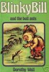 Blinky Bill and the Bull Ants - Dorothy Wall, Betty Boaden
