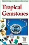 Tropical Gemstones - Carol Clark