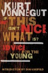 If This Isn't Nice, What Is?: Advice for the Young - Kurt Vonnegut, Kevin T. Collins, Scott Brick