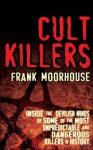 Cult Killers - Frank Moorhouse