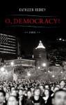 O, Democracy! - Kathleen Rooney