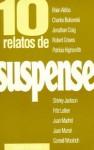10 relatos de suspense (Colección Diez relatos, #8) - Ambrose Bierce, Robert Bloch, Joe Haldeman, W.W. Jacobs, H.P. Lovecraft, William F. Nollan, Edgar Allan Poe, Bram Stoker, Cornell Woolrich, Alexis Tolstoï