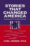 Stories that Changed America: Muckrakers of the 20th Century - Carl Jensen, Carl Bernstein, Rachel Carson, Paul Brodeur, Hugh Downs