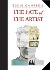 The Fate of the Artist: Collector's Edition - Eddie Campbell