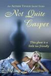 Not Quite Casper: an Aether Vitalis Short Story - Mercy Loomis