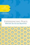 Experiencing Peace: With God You Can Live Beyond Fear - Women of Faith, Margaret Feinberg