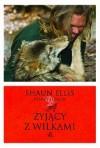 Żyjący z wilkami - Shaun Ellis, Penny Junor