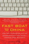 Fast Boat to China: High-Tech Outsourcing and the Consequences of Free Trade: Lessons from Shanghai - Andrew Ross