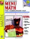 Menu Math, The Hamburger Hut: Addition & Subtraction (Real-Life Math), Grades 3-6 - Kitty Scharf, Barbara Johnson
