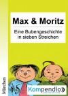 Max & Moritz - Eine Bubengeschichte in sieben Streichen (German Edition) - Wilhelm Busch, Robert Sasse