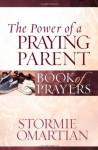 The Power of a Praying® Parent Book of Prayers (Power of a Praying Book of Prayers) - Stormie Omartian