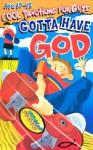 Gotta Have God: Ages 10-12 - Linda Washington, Jeanette Dall