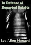 In Defense of Departed Spirits - Lee Allen Howard