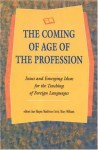 The Coming of Age of the Profession: Issues and Emerging Ideas for the Teaching of Foreign Languages - Jane Harper, Mary Williams, Madeleine Lively