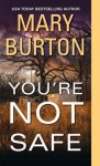 You're Not Safe - Mary Burton