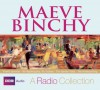 Maeve Binchy: A Radio Collection: Four BBC Full-Cast Story Collections - Full Cast, Maeve Binchy, Full Full Cast