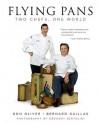 Flying Pans: Two Chefs, One World - Bernard Guillas, Ron Oliver, Bernard Guillas