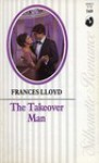 The Takeover Man (Silhouette Romance, #569) - Frances Lloyd