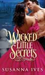 Wicked Little Secrets - Susanna Ives