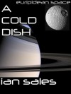 A Cold Dish (Euripidean Space) - Ian Sales