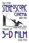 Stereoscopic Cinema and the Origins of 3-D Film, 1838-1952 - Ray Zone