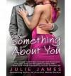 Something About You - Julie James, Karen White